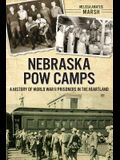 Nebraska POW Camps: A History of World War II Prisoners in the Heartland