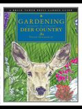 Gardening in Deer Country: For the Home and Garden