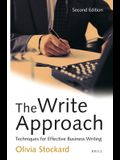 The Write Approach: Techniques for Effective Business Writing: Second Edition
