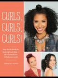 Curls, Curls, Curls: Your Go-To Guide for Rocking Curly Hair - Plus Tutorials for 60 Fabulous Looks