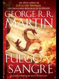 Fuego Y Sangre / Fire & Blood: 300 Years Before a Game of Thrones