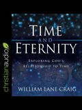 Time and Eternity Lib/E: Exploring God's Relationship to Time