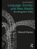 Language, Society, and New Media: Sociolinguistics Today