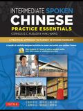 Intermediate Spoken Chinese Practice Essentials: A Wealth of Activities to Enhance Your Spoken Mandarin (DVD Included)