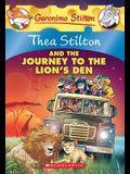 Thea Stilton and the Journey to the Lion's Den (Thea Stilton #17), 17: A Geronimo Stilton Adventure