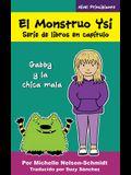 El Monstruo Ysi Serie de libros en capítulo: Gabby y la chica mala