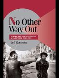 No Other Way Out: States and Revolutionary Movements, 1945 1991