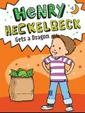Henry Heckelbeck Gets a Dragon, Volume 1