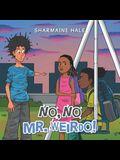 No, No Mr. Weirdo!