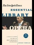 The New York Times Essential Library: Opera: A Critic's Guide to the 100 Most Important Works and the Best Recordings