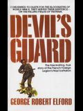 Devil's Guard: The Fascinating, True Story of the French Foreign Legion's Nazi Battalion