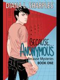Because...Anonymous
