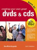 Creating Your Own Great DVDs and CDs: The Official HP Guide