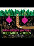 Buenas Noches, Vegetales /Goodnight, Veggies (Bilingual Board Book)