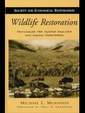 Wildlife Restoration: Techniques for Habitat Analysis and Animal Monitoring