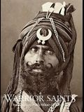 Warrior Saints: Four Centuries of Sikh Military History (Volume 1)