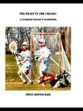 The Beast In The Crease: A Lacrosse Goalie's Guidebook