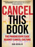 Cancel This Book: The Progressive Case Against Cancel Culture