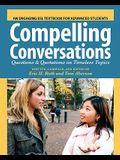 Compelling Conversations: Questions and Quotations on Timeless Topics- An Engaging ESL Textbook for Advanced Students