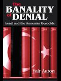 The Banality of Denial: Israel and the Armenian Genocide