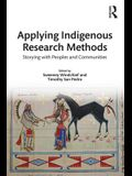 Applying Indigenous Research Methods: Storying with Peoples and Communities