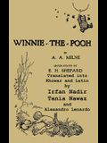 Winnie-The-Pooh Translated Into Khowar and Latin a Translation of A. A. Milne's Winnie-The-Pooh