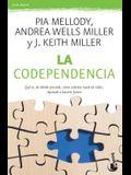 Codependencia / Facing Codependency: Que Es, Donde Procede, Como Sabotea Nuestras Vidas. Aprende a Hacerle Frente. / What It Is, Where It Comes From,