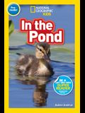 National Geographic Readers: In the Pond (Pre-Reader)