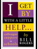 I Get by with a Little Help ...: Colleague Support in Schools