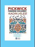 Pickwick: Feminine Chicanery (Kadın Hilesi): An Ottoman Turkish Reader