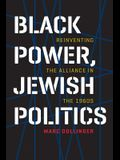 Black Power, Jewish Politics: Reinventing the Alliance in the 1960s