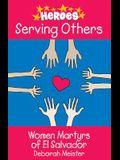 Serving Others: Women Martyrs of El Salvador