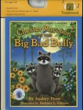 Chester Raccoon and the Big Bad Bully [With CD (Audio)]