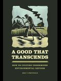 A Good That Transcends: How Us Culture Undermines Environmental Reform