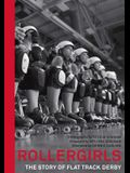Rollergirls: The Story of Flat Track Derby