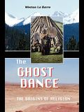 The Ghost Dance: The Origins of Religion