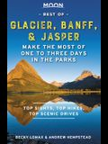Moon Best of Glacier, Banff & Jasper: Make the Most of One to Three Days in the Parks