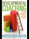 Developmental Coaching: A Personal Development Programme for Executives, Professionals and Coaches