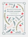 Silver Linings: A Journal for Navigating Life's Challenges