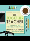 The Together Teacher Lib/E: Plan Ahead, Get Organized, and Save Time!