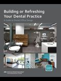 Building or Refreshing Your Dental Practice: A Guide to Dental Office Design