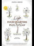 Life: Four Quarters Plus Overtime