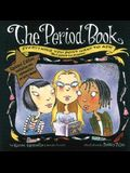 The Period Book: A Girl's Guide to Growing Up