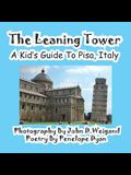 The Leaning Tower, a Kid's Guide to Pisa, Italy