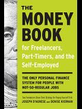 The Money Book for Freelancers, Part-Timers, and the Self-Employed: The Only Personal Finance System for People with Not-So Regular Jobs