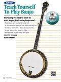 Alfred's Teach Yourself to Play Banjo: Everything You Need to Know to Start Playing the 5-String Banjo, Book & Online Video/Audio/Software