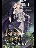 The King of the Dead at the Dark Palace, Vol. 1 (Light Novel)