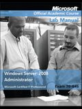 Windows Server 2008 Administrator: Exam 70-646 Lab Manual