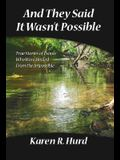 And They Said It Wasn't Possible: True Stories of People Who Were Healed from the Impossible