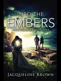 Into the Embers